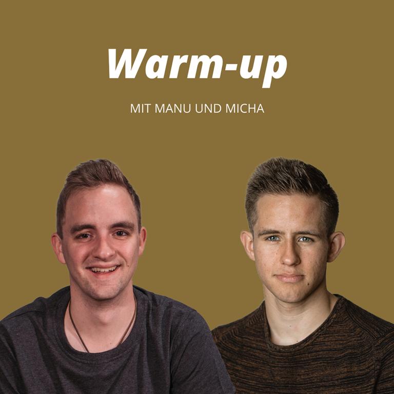 Warm-up – mit Manu und Micha