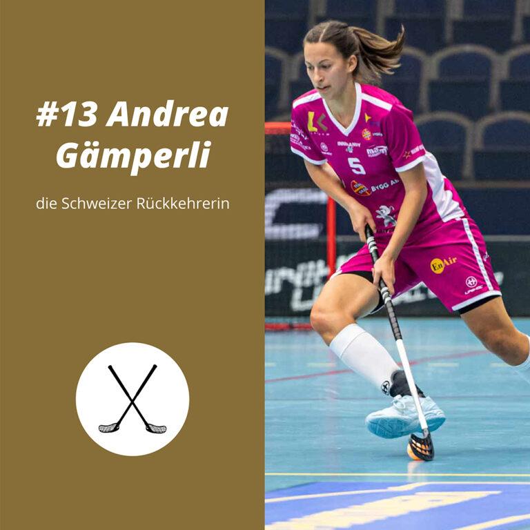 #13 Andrea Gämperli, die Schweizer Rückkehrerin