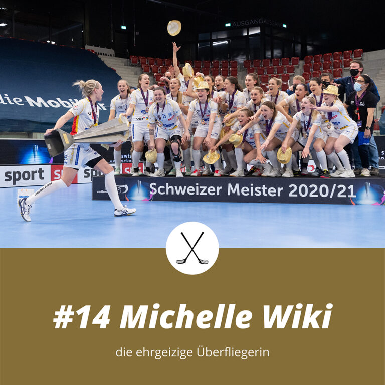 #14 Michelle Wiki, die ehrgeizige Überfliegerin