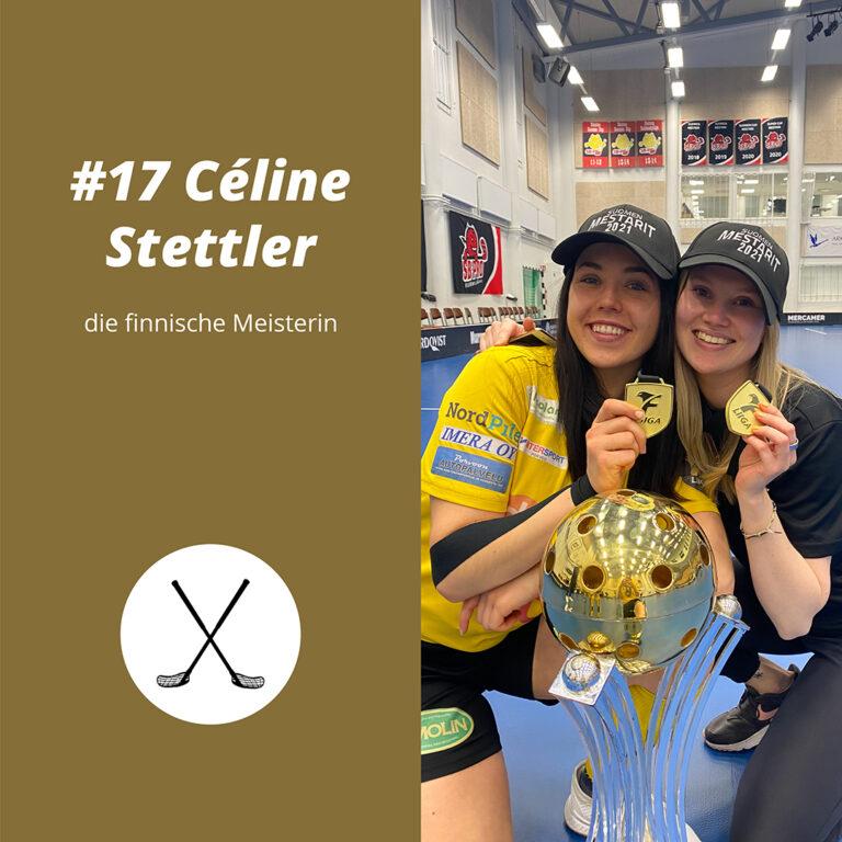 #17 Céline Stettler, die finnische Meisterin