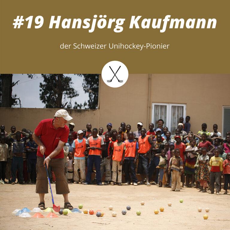 #19 Hansjörg Kaufmann (HjK), der Schweizer Unihockey-Pionier