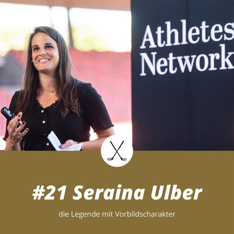 #21 Seraina Ulber, die Legende mit Vorbildscharakter