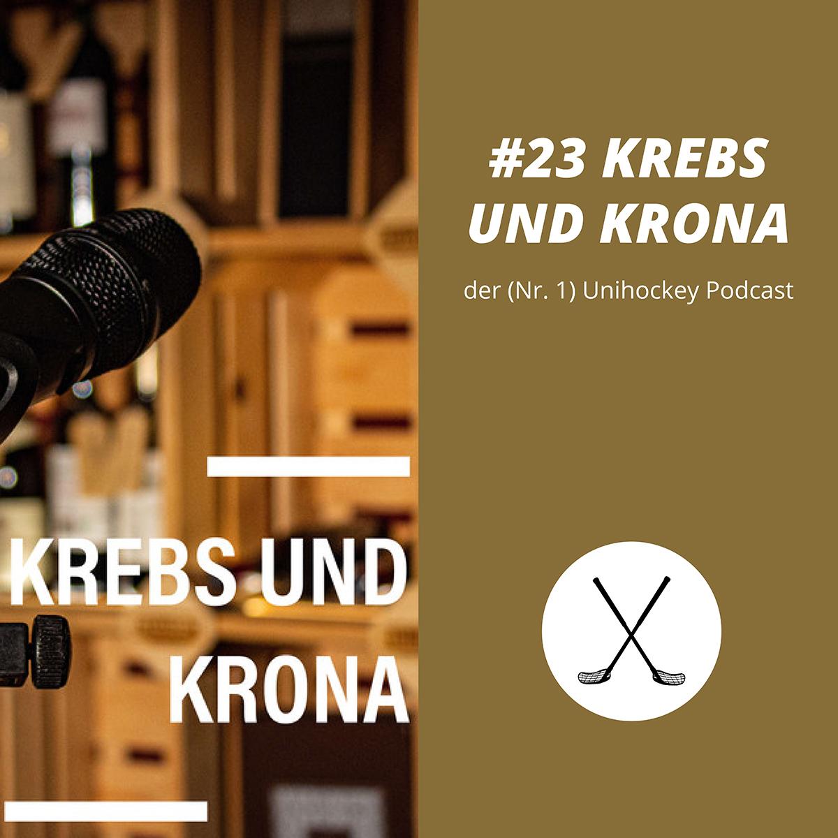 #23 KREBS UND KRONA, der (Nr. 1) Unihockey Podcast