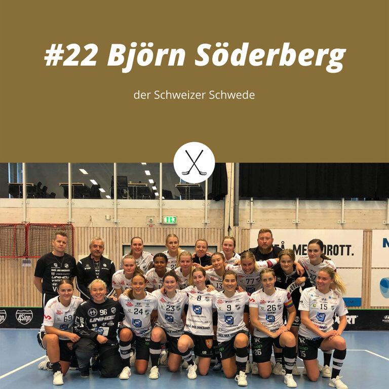 #22 Björn Söderberg, der Schweizer Schwede